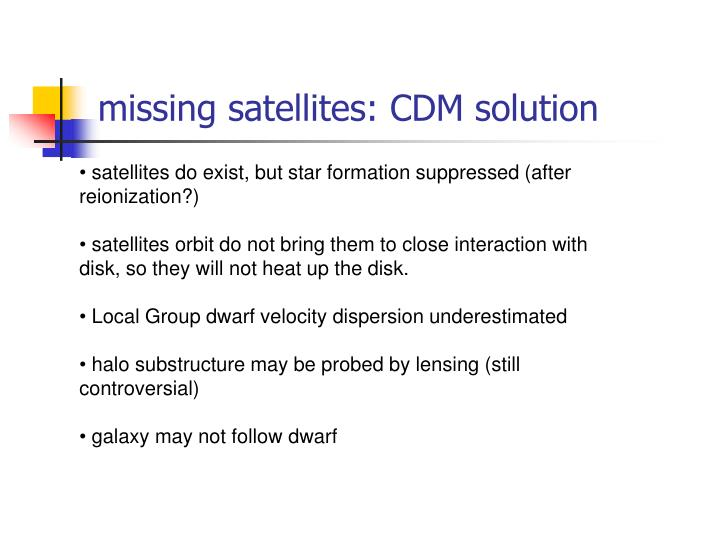 missing satellites: CDM solution