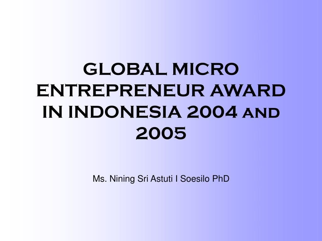global micro entrepreneur award in indonesia 2004 and 2005 l.