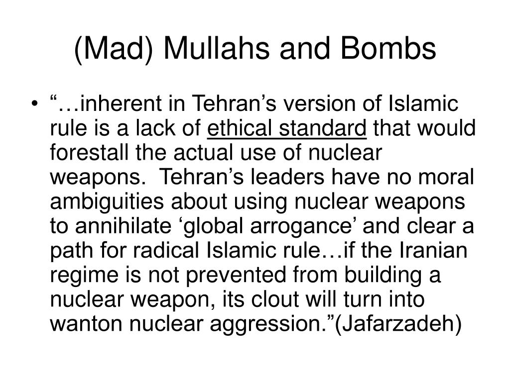 (Mad) Mullahs and Bombs