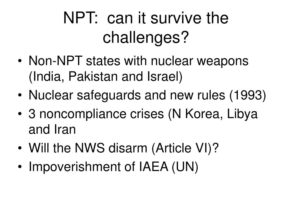 NPT:  can it survive the challenges?
