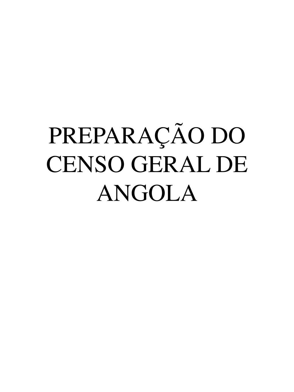 prepara o do censo geral de angola l.