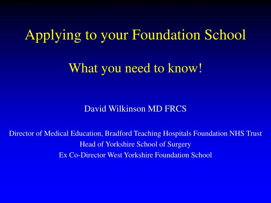 applying to your foundation school what you need to know l.
