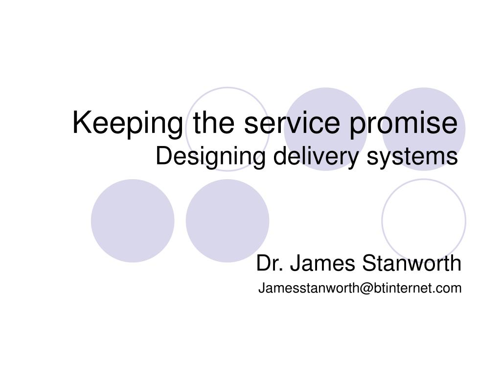 keeping the service promise designing delivery systems l.