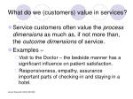 what do we customers value in services