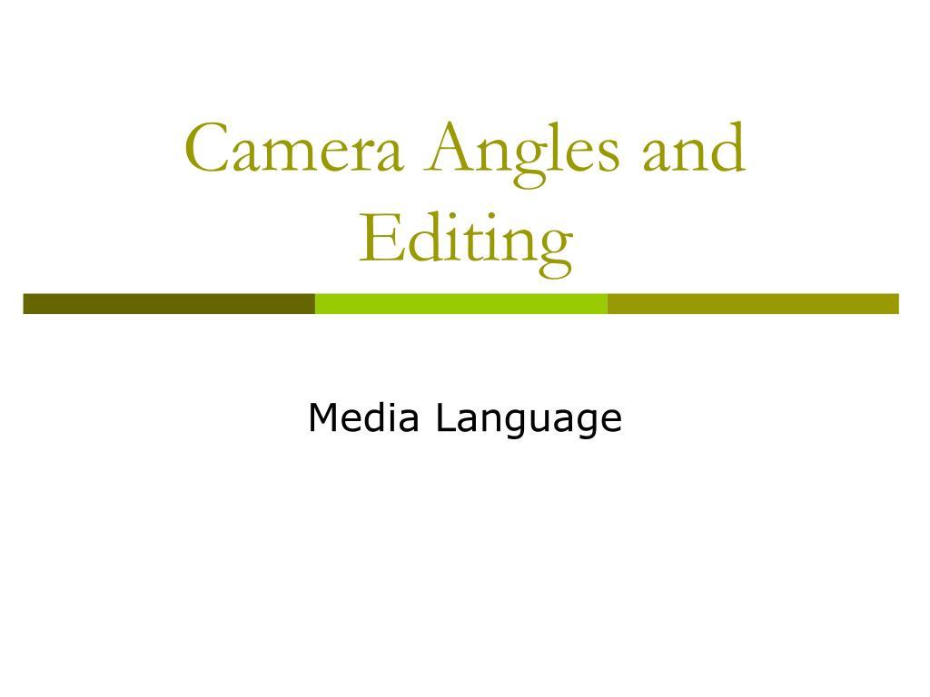 camera angles and editing l.
