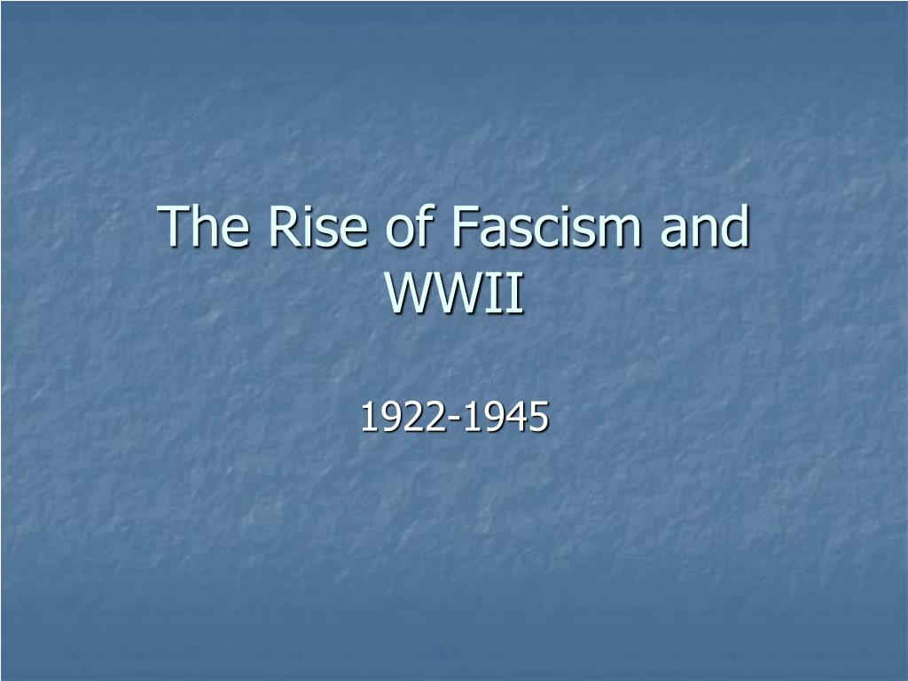 the rise of fascism and wwii l.