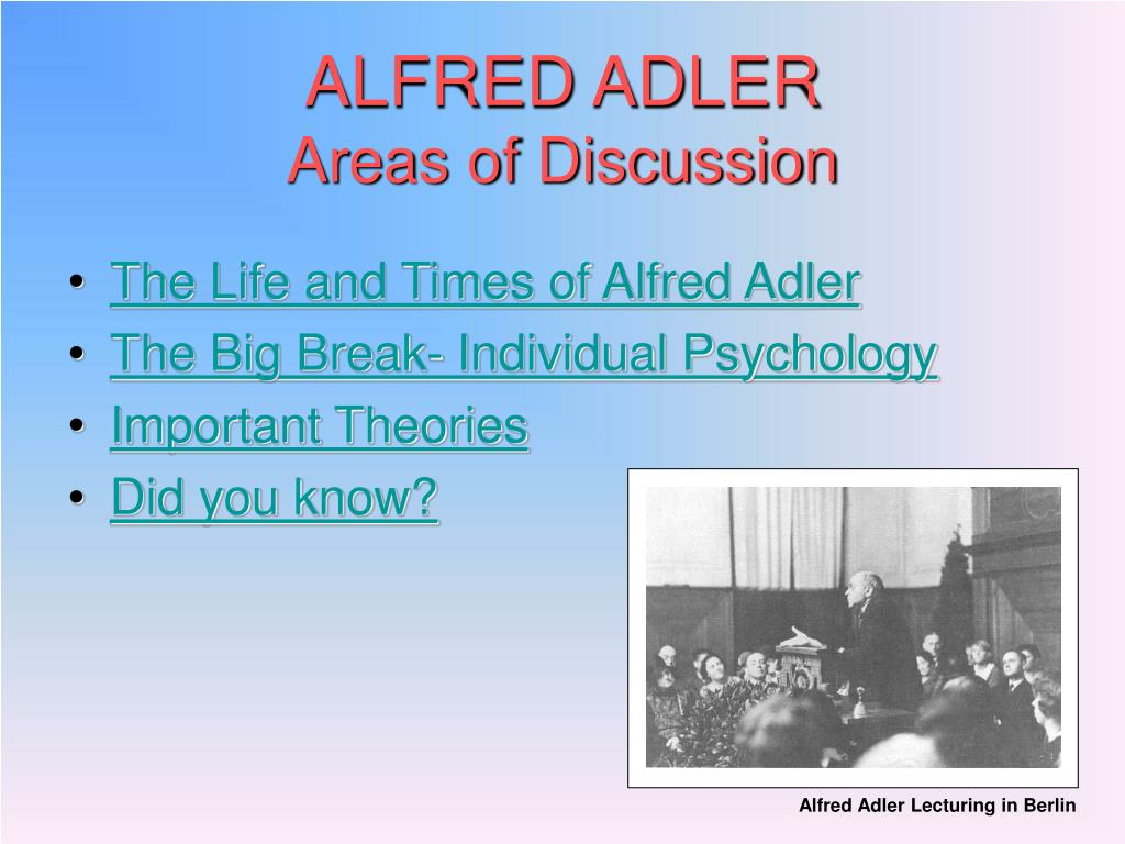 an analysis of the topic of the alfred adler Start studying chapter 4 - adler's individual psychology learn vocabulary, terms, and more with flashcards, games, and other study tools.