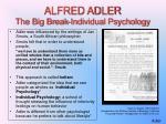 alfred adler the big break individual psychology
