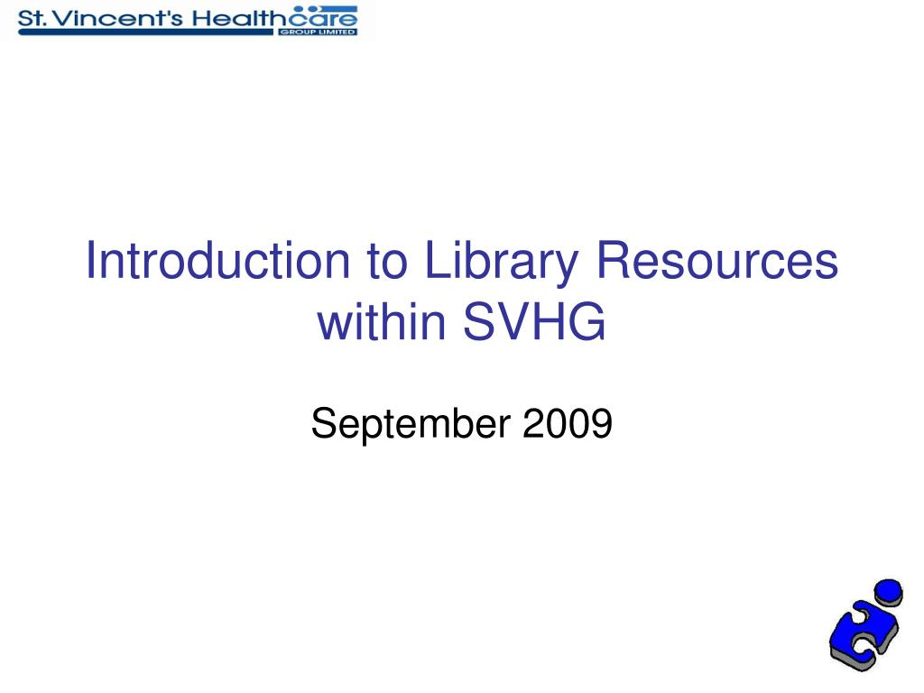 introduction to library resources within svhg l.