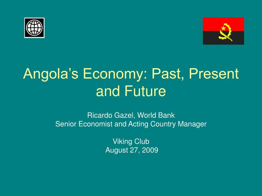 angola s economy past present and future l.