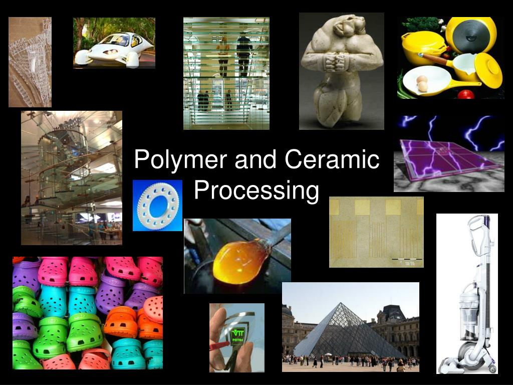 polymer and ceramic processing l.