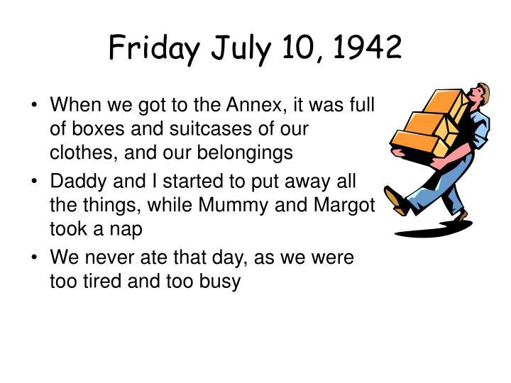 Friday July 10, 1942