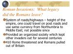 roman invasions what legacy did the romans leave
