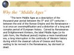 why the middle ages