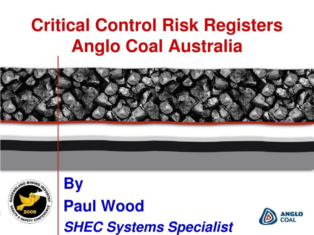 critical control risk registers anglo coal australia l.