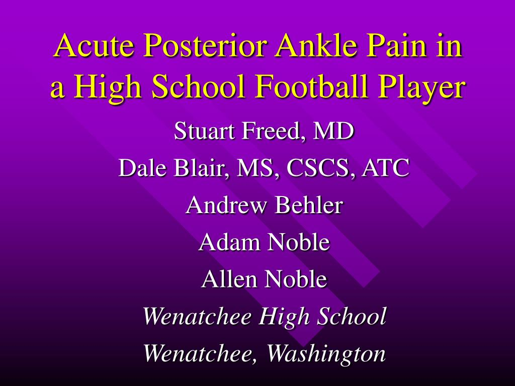 acute posterior ankle pain in a high school football player l.