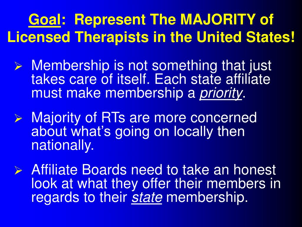 Membership is not something that just takes care of itself. Each state affiliate must make membership a