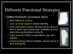 different functional strategies