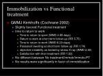 immobilization vs functional treatment