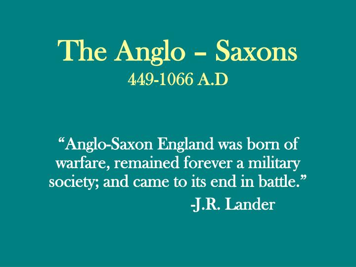 The anglo saxons 449 1066 a d
