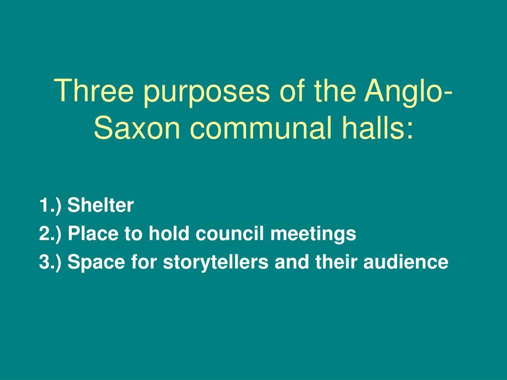 Three purposes of the Anglo-Saxon communal halls:
