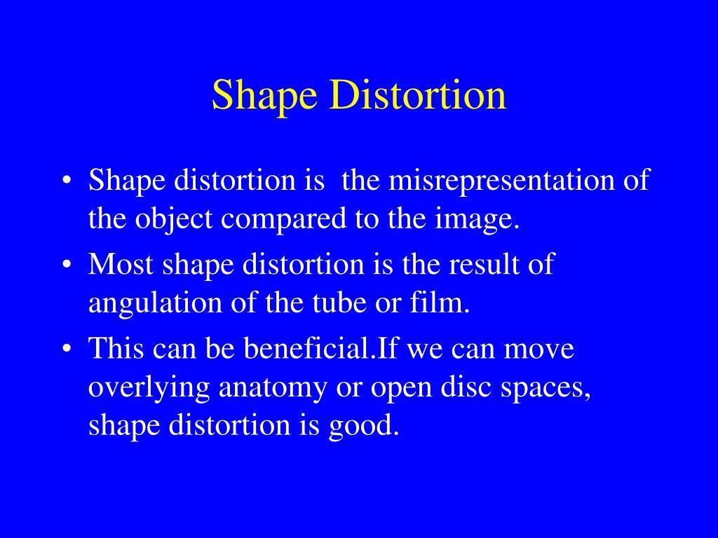 shape distortion l.