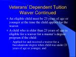 veterans dependent tuition waiver continued1