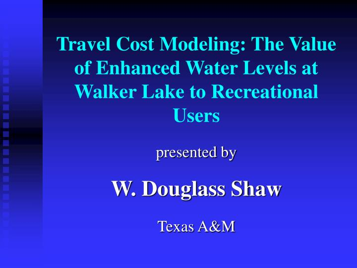 travel cost modeling the value of enhanced water levels at walker lake to recreational users n.