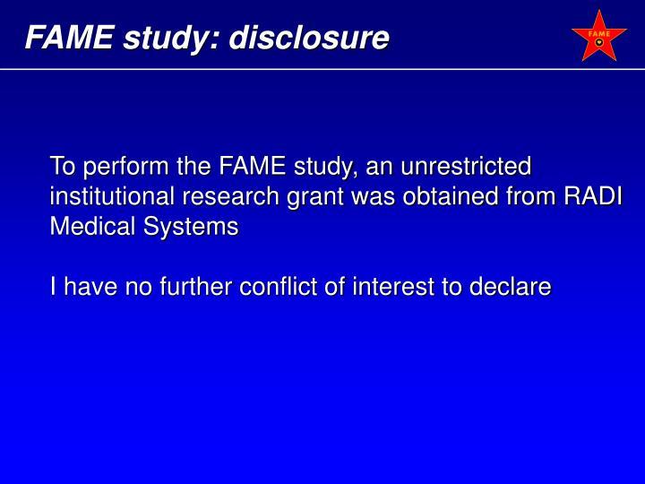 FAME study: disclosure