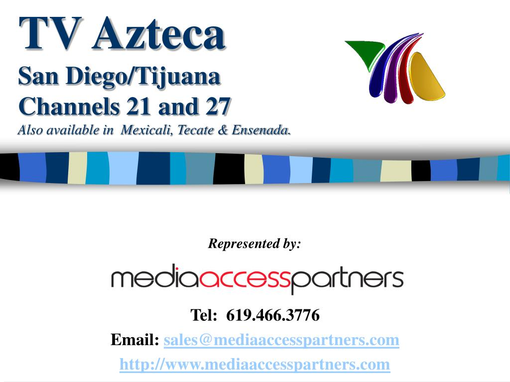tv azteca san diego tijuana channels 21 and 27 also available in mexicali tecate ensenada l.