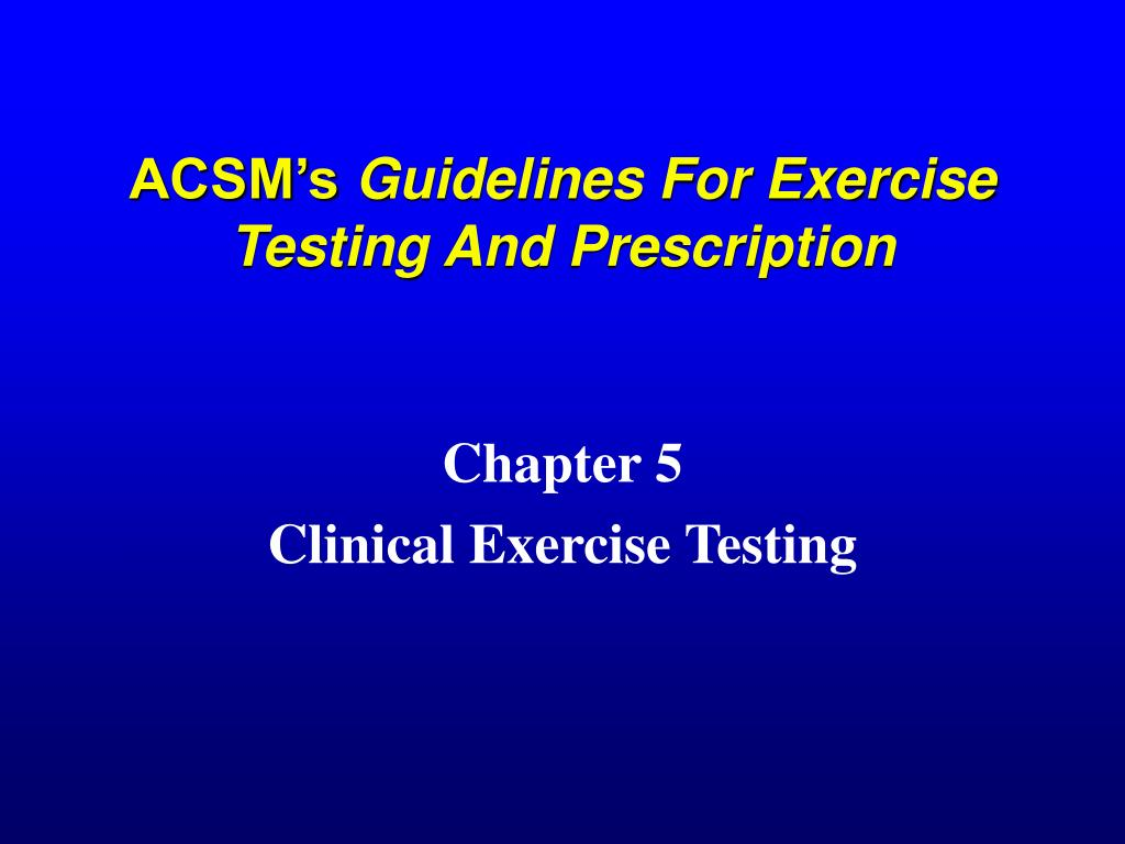 acsm s guidelines for exercise testing and prescription l.
