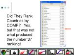 did they rank countries by comp yes but that was not what produced the number 37 ranking
