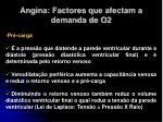 angina factores que afectam a demanda de o213