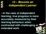 13 become an independent learner