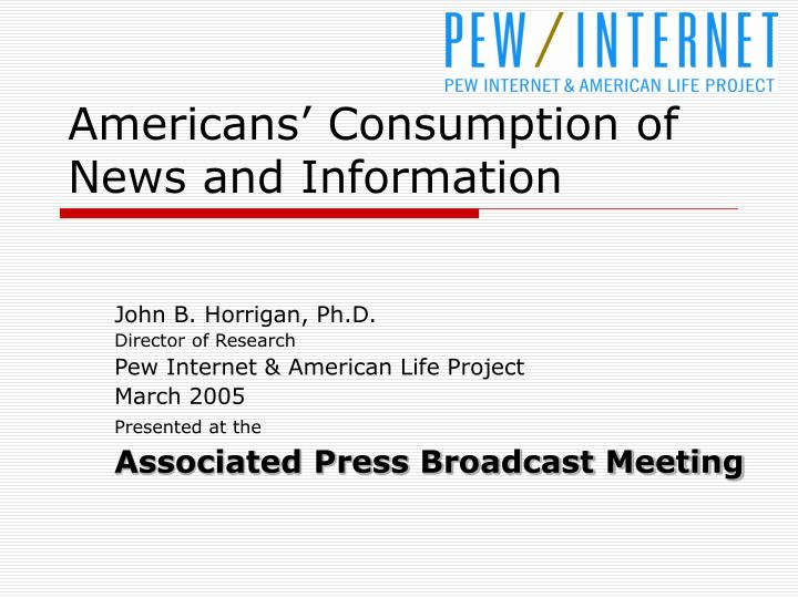 Americans consumption of news and information