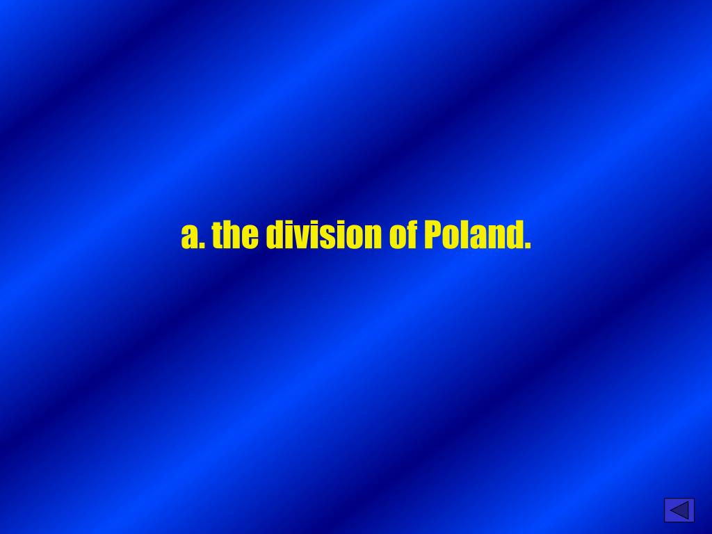 a. the division of Poland.
