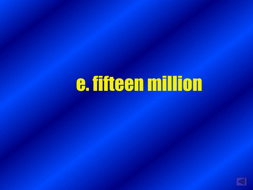 e. fifteen million