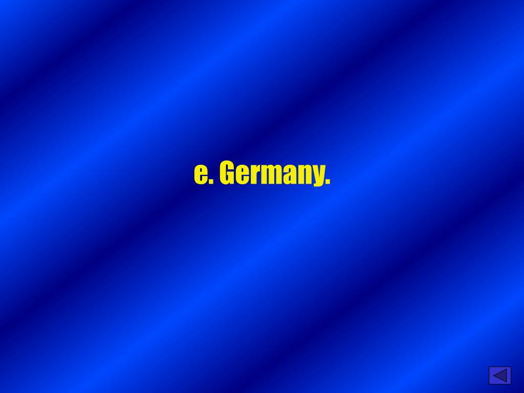 e. Germany.