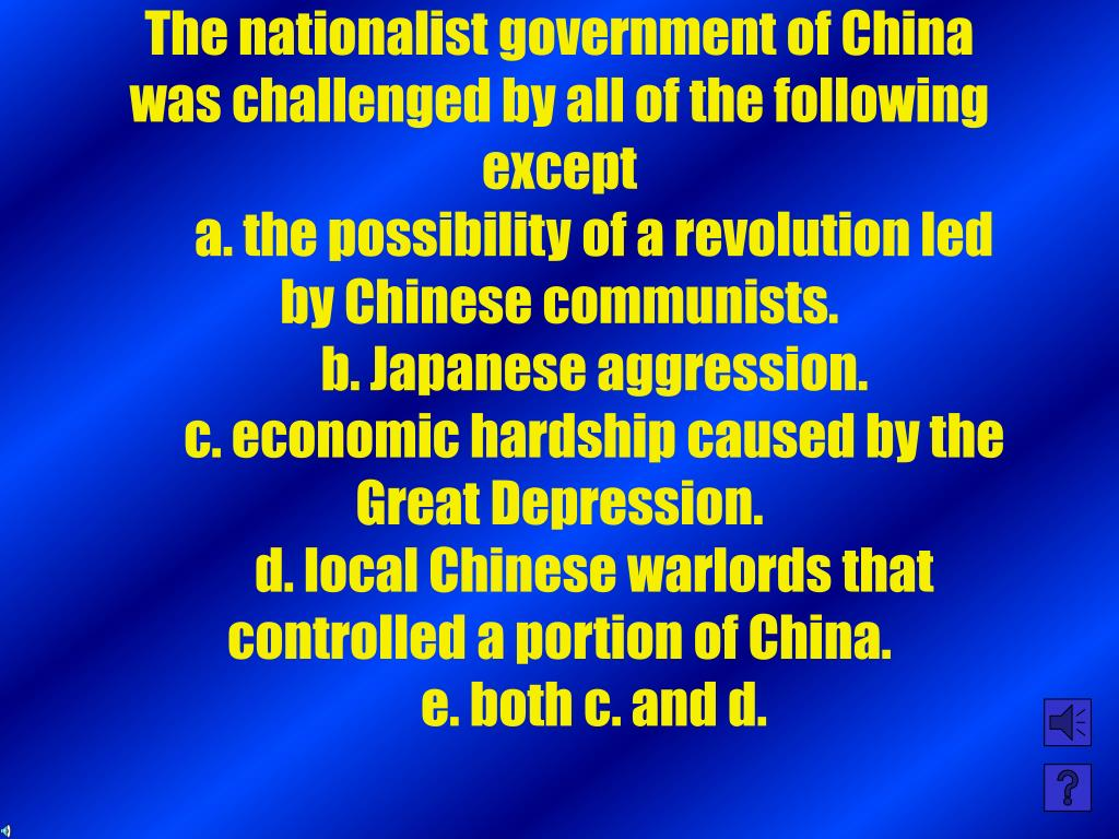 The nationalist government of China was challenged by all of the following except