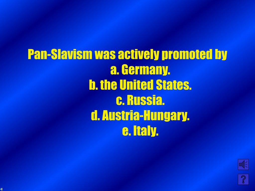 Pan-Slavism was actively promoted by