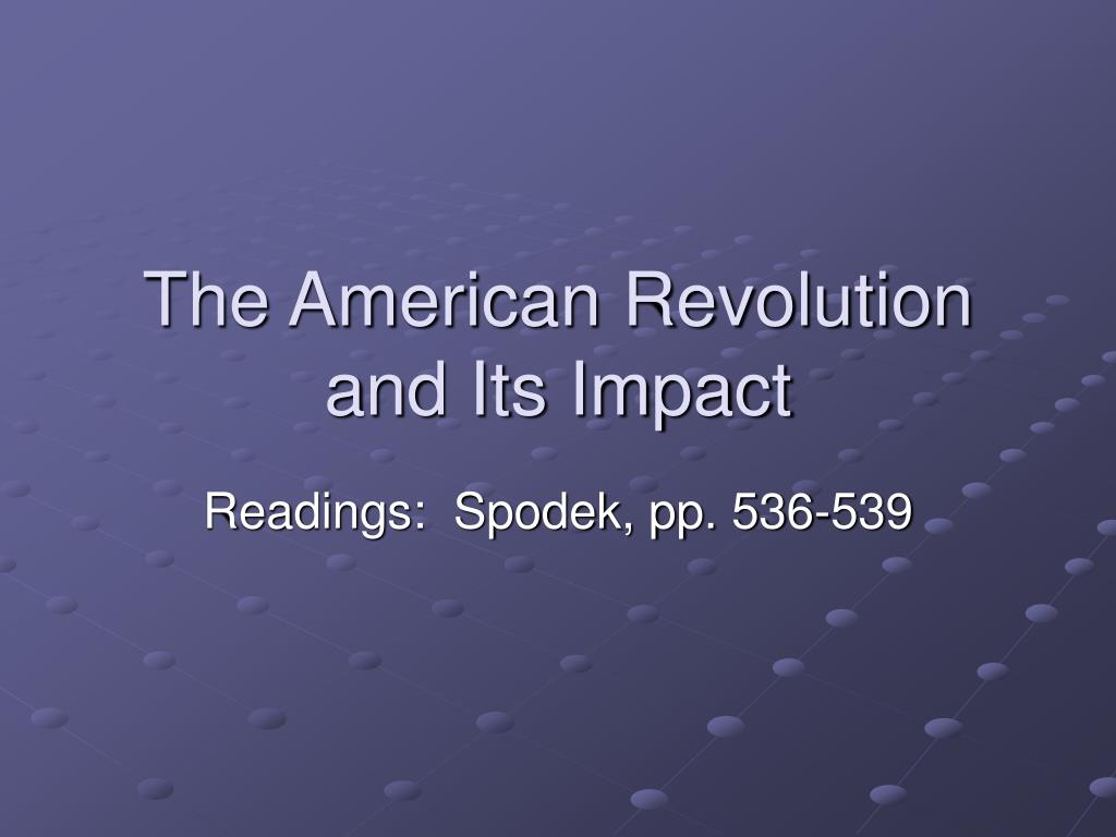 the american revolution and its impact l.