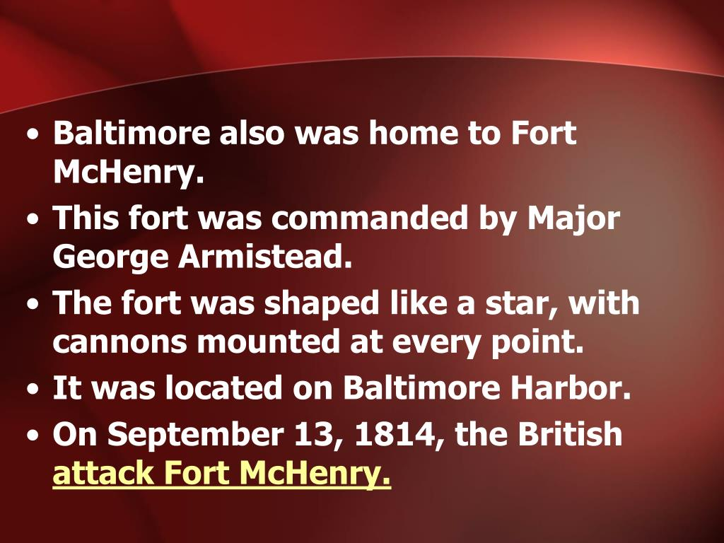 Baltimore also was home to Fort McHenry.