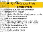 cpr cultural pride reinforcement