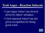 trait anger reaction subscale