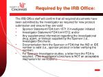 required by the irb office