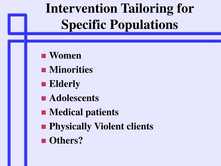 Intervention Tailoring for Specific Populations