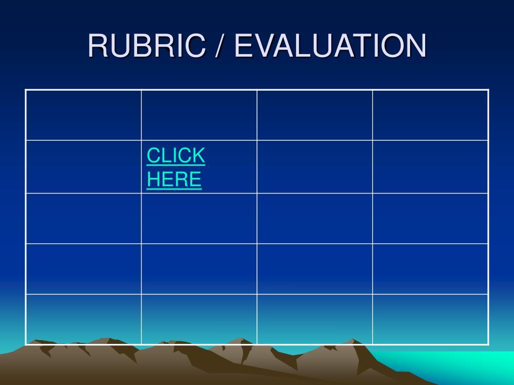 RUBRIC / EVALUATION