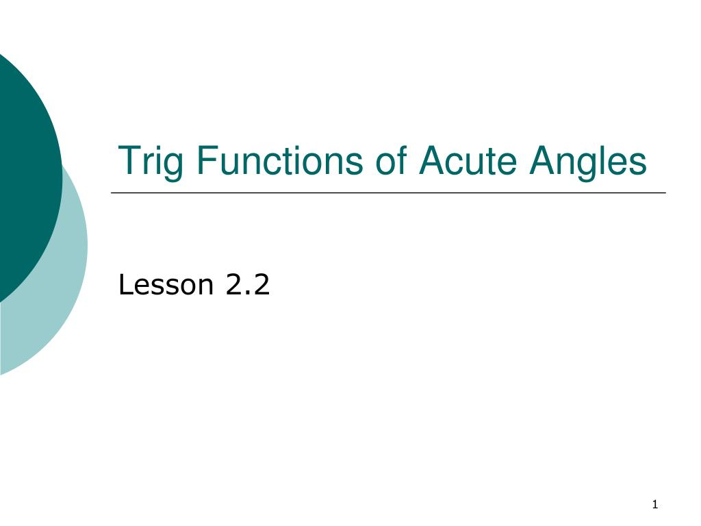 trig functions of acute angles l.