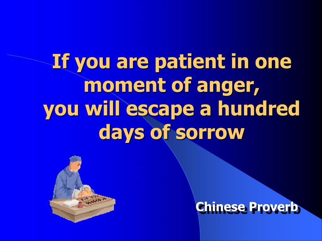 If you are patient in one moment of anger,