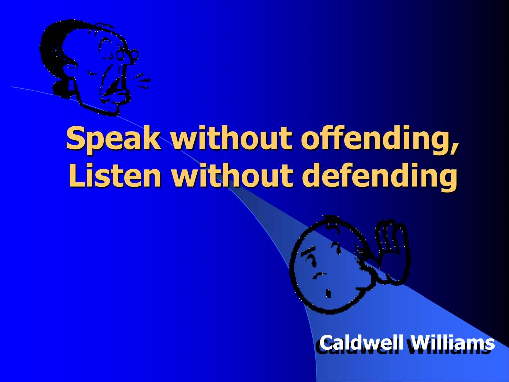 Speak without offending,